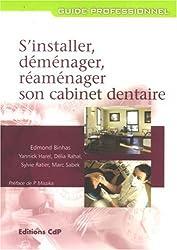 S'installer, déménager, réaménager son cabinet dentaire
