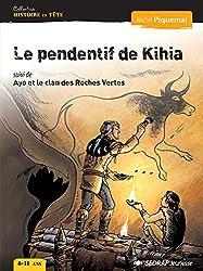 Le pendentif de Kihia - Ayo et le clan des Roches Vertes - Collection Histoire en Tête - Roman jeunesse - 8-11 ans - CE2 CM1 CM2 - Primaire -