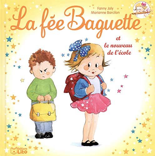 La fée Baguette (4) : La fée Baguette et le nouveau de l'école