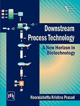 Downstream Process Technology: A New Horizon In Biotechnology by [Prasad, Nooralabettu Krishna]