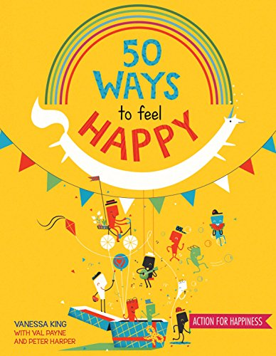 50 Ways to Feel Happy: Fun activities and ideas to build your happiness skills por Vanessa King