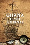 Ghana Travel Journal: Notebook 120 Pages 6x9 Inches - Vacation Trip Planner Travel Diary Farewell Gift Holiday Planner