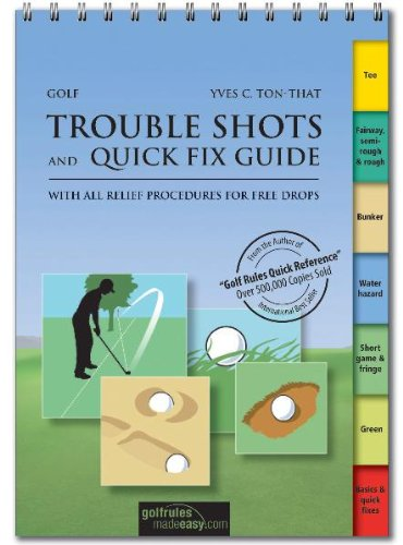 Golf Trouble Shots & Quick Fix Guide: A Practical Guide for Use on the Course: Golf tips for around the course