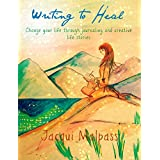 Writing to Heal.  Change your life through journaling and creative life stories (The Pathway to Self) (English Edition)