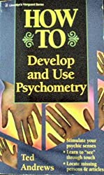 How to Develop and Use Psychometry by Ted Andrews (1995-12-24)
