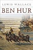 Ben Hur (Roman) - Eine Erzählung aus der Zeit Christi - Lewis Wallace
