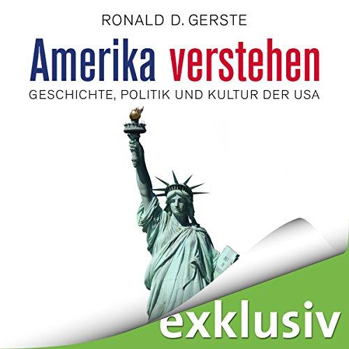 Amerika verstehen: Geschichte, Politik und Kultur der USA