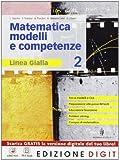 Matematica modelli e competenze - Linea gialla - Volume 2. Con Me book e Contenuti Digitali Integrativi online