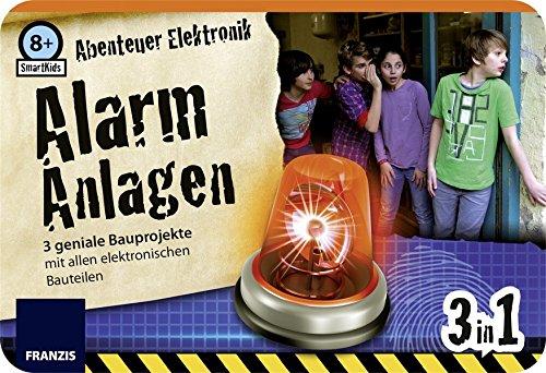 Preisvergleich Produktbild SmartKids Abenteuer Elektronik - Alarmanlagen: 3 geniale Bauprojekte mit allen elektronischen Bauteilen