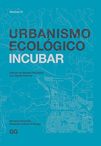 Descargar Libro Libro Urbanismo Ecológico. Volumen 11: Incubar de Mohsen Mostafavi