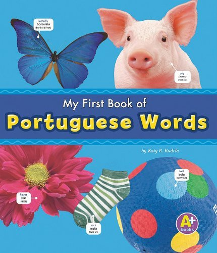 My First Book of Portuguese Words (Bilingual Picture Dictionaries) (Multilingual Edition) by Katy R. Kudela (2011-01-02)