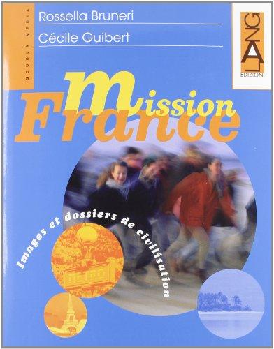 Mission France. Dossiers de civilisation. Per la Scuola media. Con espansione online