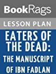 Eaters of the Dead: The Manuscript of...