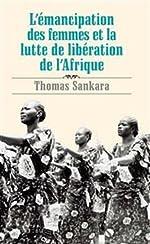 L'émancipation des femmes et la lutte de libération de l'Afrique de Thomas Sankara