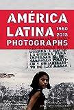 América Latina, 1960 - 2013: Photographs