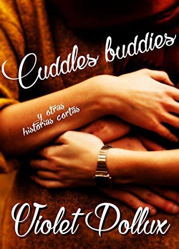 Cuddles buddies y otras historias cortas