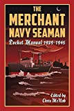 The Merchant Navy Seaman Pocket Manual 1939-1945 (The Pocket Manual Series) (English Edition)
