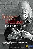 Pur, präzise, sinnlich: Ganzheitlicher Genuss - die Zukunft des Essens. Mit über 50 Rezepten - Jürgen Dollase