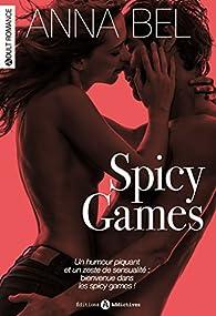 Spicy Games par Anna Bel