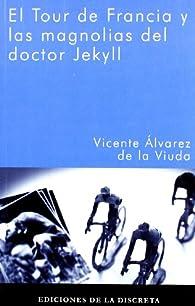 El tour de Francia y las magnoliasdel doctor jekyll par  Vicente Alvarez De La Viuda