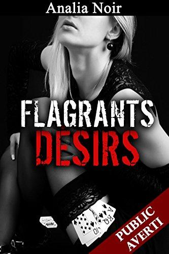 Flagrants Désirs (Tome 2, Soumission, Première Fois, Nouvelle Erotique): Prise par ses désirs... (Flagrant Délit)