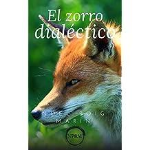 El zorro dialéctico (Spanish Edition)