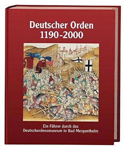 Download Deutscher Orden 1190-2000: Ein Führer durch das Deutschordensmuseum in Bad Mergentheim