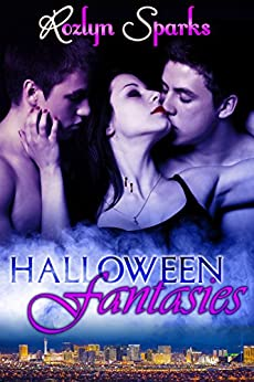 Halloween Fantasies: Vampire Romance with Bite (Immortal Love Stories Book 3) by [Sparks, Rozlyn]