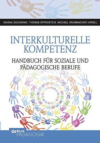 Praxishandbuch Interkulturelle Kompetenz: Handbuch für soziale und pädagogische Berufe