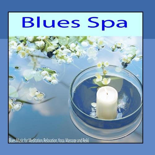 Blues Music for Meditation, Relaxation, Yoga, Massage and Reiki -
