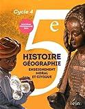 Histoire Géographie Enseignement moral et civique 5e Cycle 4 : Manuel de l'élève