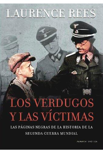 Los verdugos y las víctimas por Laurence Rees