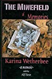 [The Minefield of Memories: A Memoir] (By: Karina Wetherbee) [published: April, 2004]