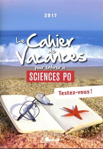 Le cahier de vacances pour entrer  Sciences po