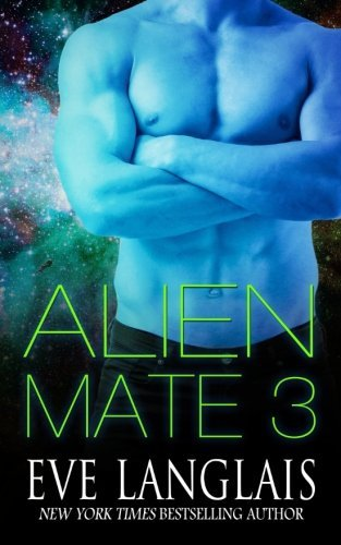 Alien Mate 3 (Volume 3) by Eve Langlais (2016-04-02)