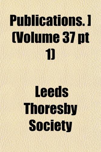 Publications. ] (Volume 37 pt 1)