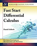 Fast Start Differential Calculus (Synthesis Lectures on Mathematics and Statistics) - Daniel Ashlock