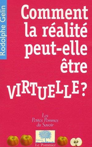 Comment la réalité peut-elle être virtuelle ?