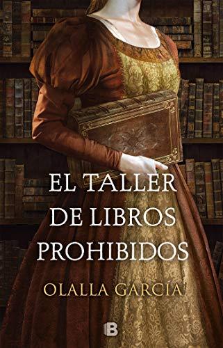 El taller de libros prohibidos (Histórica) por Olalla García