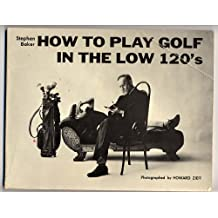How to Play Golf in the Low 120, S.