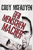 Der Menschenmacher: Thriller (Allgemeine Reihe. Bastei Lübbe Taschenbücher)