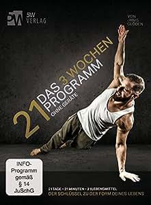 PROGRAMM 21 - Das 3 Wochen Programm ohne Geräte (Trainieren mit dem eigenen Körpergewicht)