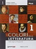 Colori della letteratura. Con Quaderno-Divina Commedia. Con e-book. Con espansione online. Per le Scuole superiori: 1