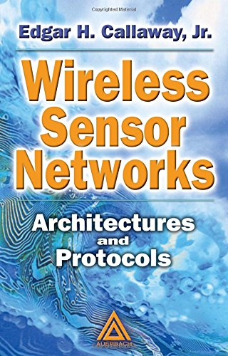 Wireless Sensor Networks: Architectures and Protocols (Internet and Communications)