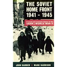 Soviet Home Front, The, 1914-1945: A Social and Economic History of the USSR in World War II