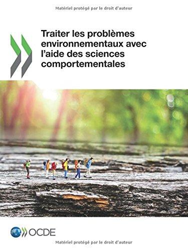 Traiter les problmes environnementaux avec l'aide des sciences comportementales: Edition 2017