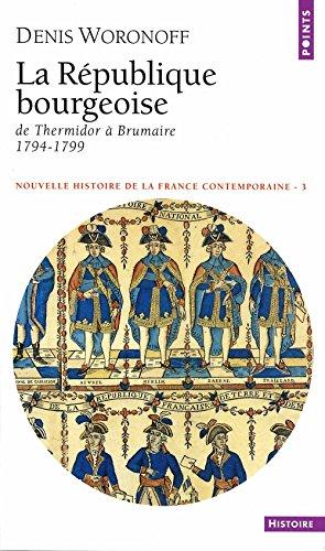 La République bourgeoise de Thermidor à Brumaire, 1794-1799