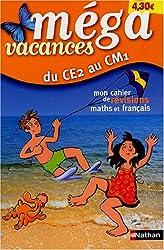 Méga vacances : Mon cahier de révision maths et français, du CE2 au CM1