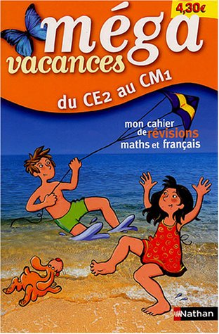 Méga vacances : Mon cahier de révision maths et français, du CE2 au CM1 par Méga vacances Nathan