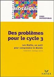 Mosaïque : Mathématiques : Problèmes, cycle 3 : CE2-CM1-CM2 (Fiches)